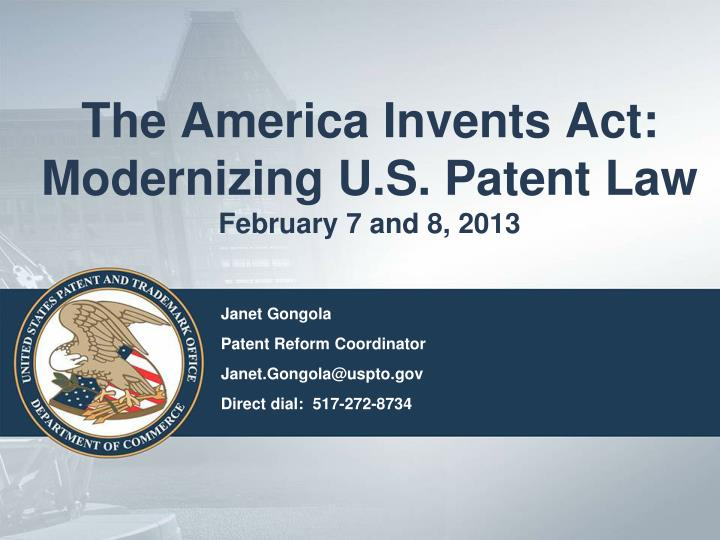 the america invents act modernizing u s patent law february 7 and 8 2013 n.