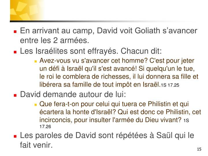 En arrivant au camp, David voit Goliath s'avancer entre les 2 armées.