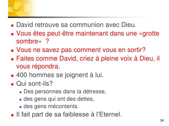 David retrouve sa communion avec Dieu.