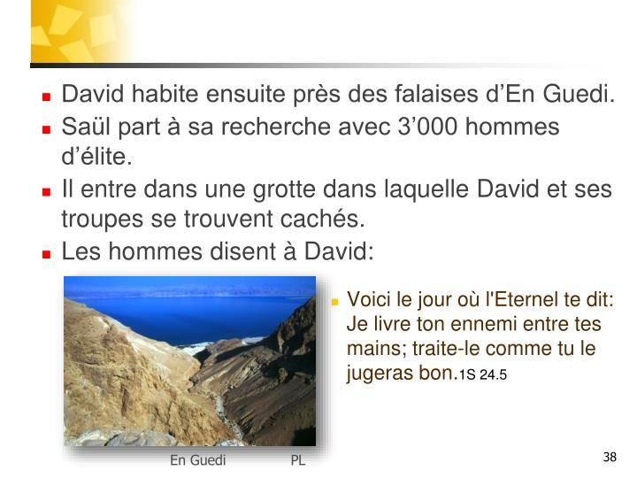 David habite ensuite près des falaises d'En