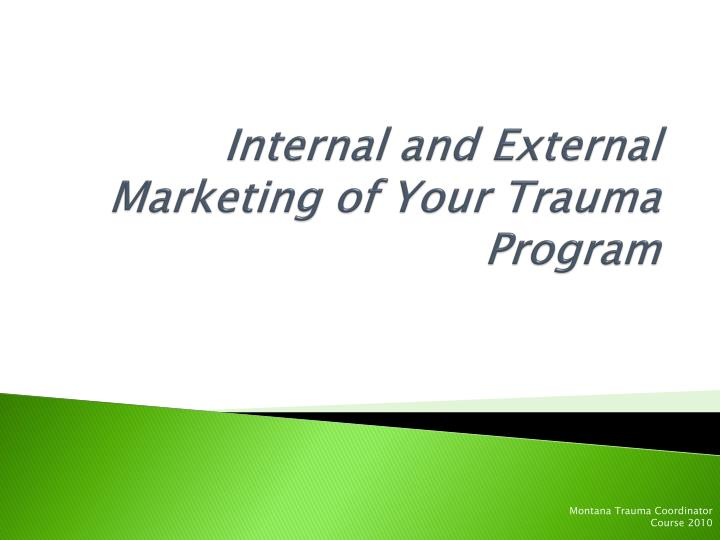 internal and external marketing of your trauma program n.
