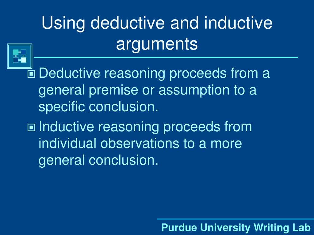 Using deductive and inductive arguments