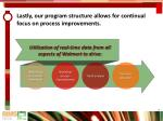 lastly our program structure allows for continual focus on process improvements