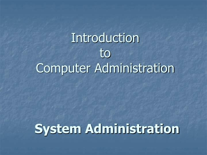 introduction to computer administration system administration n.
