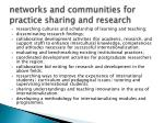 networks and communities for practice sharing and research