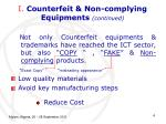 i counterfeit non complying equipments continued