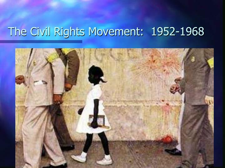 the civil rights movement 1952 1968 n.
