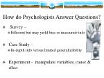 how do psychologists answer questions