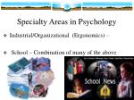 specialty areas in psychology3
