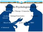 where do psychologists work
