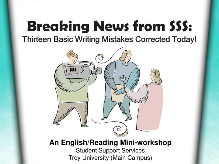 Breaking news from sss thirteen basic writing mistakes corrected today