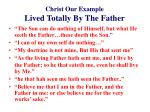 christ our example lived totally by the father