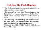 god sees the flesh hopeless