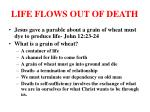 life flows out of death