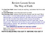 review lesson seven the way of faith