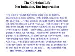 the christian life not imitation but impartation