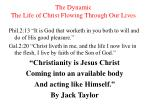 the dynamic the life of christ flowing through our lives