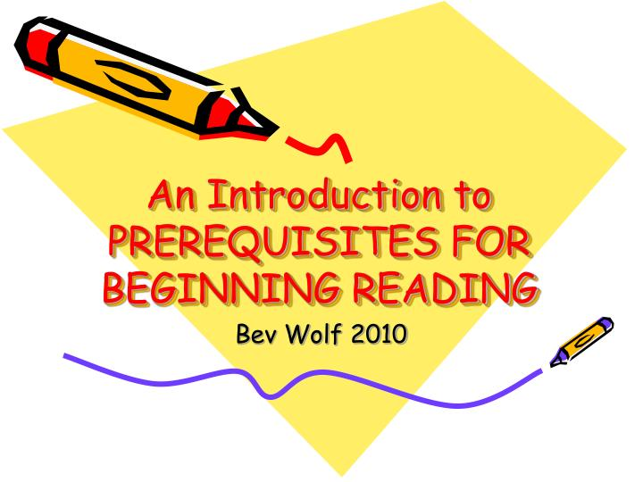 an introduction to prerequisites for beginning reading n.
