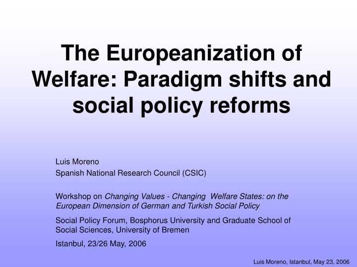 the europeanization of welfare paradigm shifts and social policy reforms n.