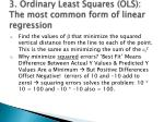 3 ordinary least squares ols the most common form of linear regression