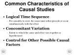 common characteristics of causal studies