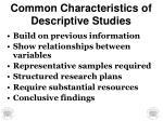 common characteristics of descriptive studies
