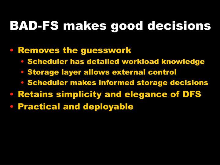 BAD-FS makes good decisions