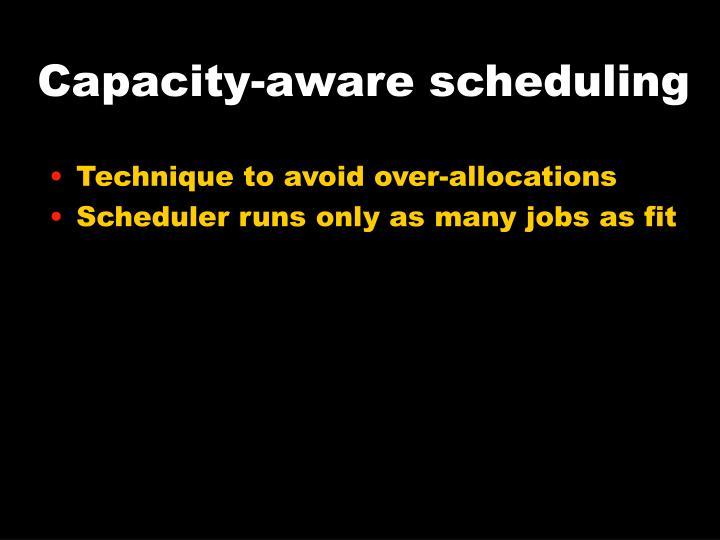 Capacity-aware scheduling