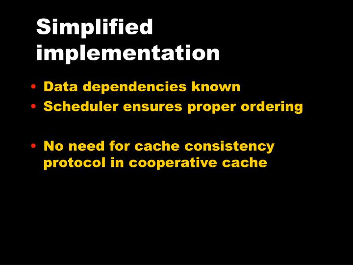 Simplified implementation