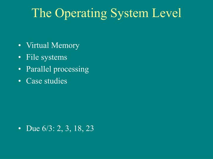 the operating system level n.