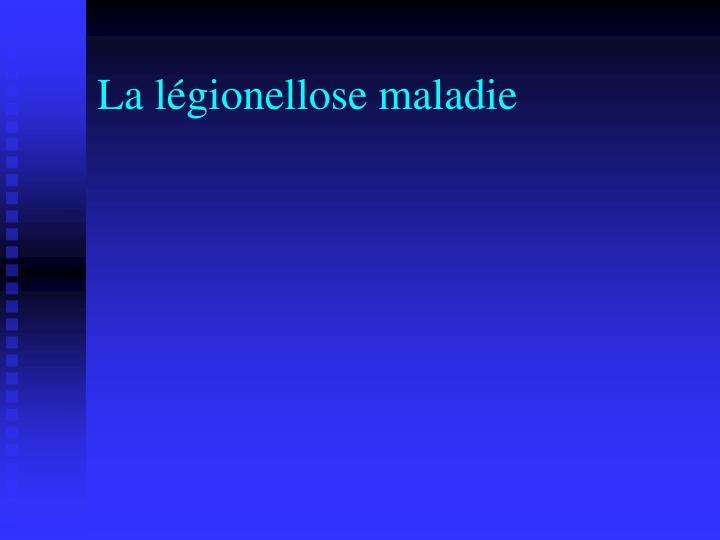 La légionellose maladie