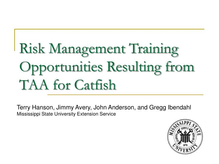 risk management training opportunities resulting from taa for catfish n.