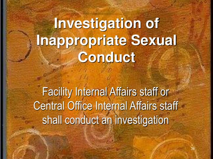 Investigation of Inappropriate Sexual Conduct