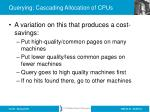 querying cascading allocation of cpus