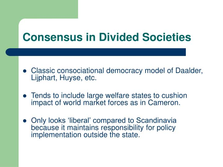 Consensus in Divided Societies