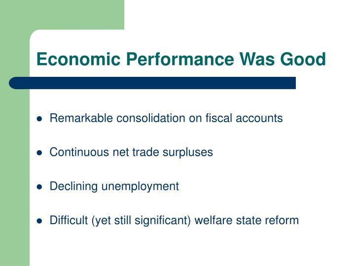 Economic Performance Was Good