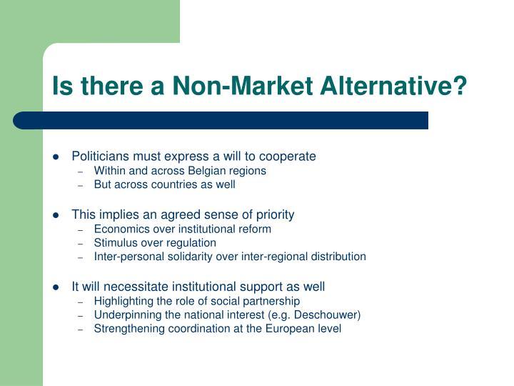 Is there a Non-Market Alternative?