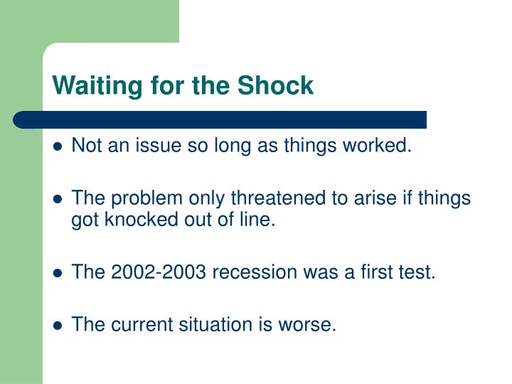 Waiting for the Shock