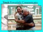 touch powerfully communicates