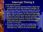 interrupt timing 6