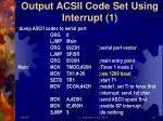output acsii code set using interrupt 1