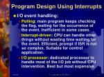 program design using interrupts