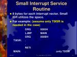 small interrupt service routine