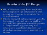 benefits of the jsf design