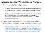 misused question words missing pronouns