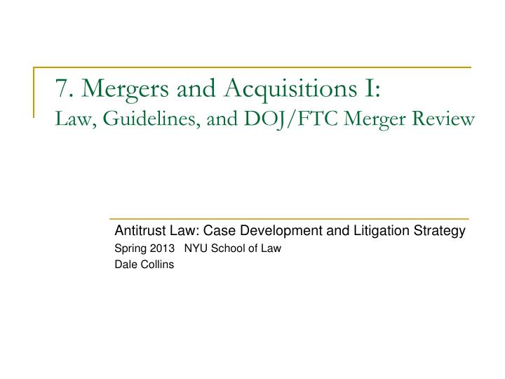 7 mergers and acquisitions i law guidelines and doj ftc merger review n.