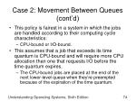 case 2 movement between queues cont d