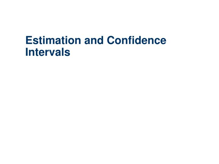 estimation and confidence intervals n.