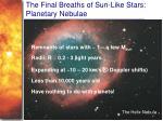 the final breaths of sun like stars planetary nebulae