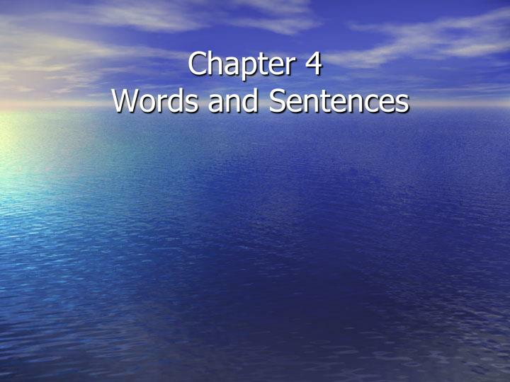 chapter 4 words and sentences n.